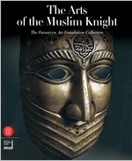 The Art of the Muslim Knights: The Furusyya Art Foundation Collection
