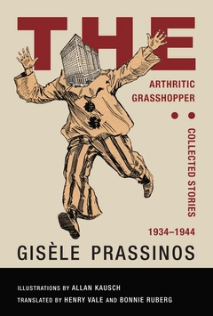 The Arthritic Grasshopper: Collected Stories, 1934-­1944