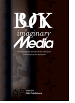 The Book of Imaginary Media: Excavating the Dream of the Ultimate Communication Medium