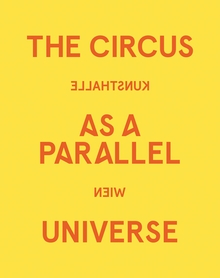 The Circus as a Parallel Universe
