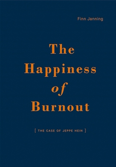 The Happiness of Burnout