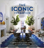 The Iconic Interior: Private Spaces of Leading Artists, Architects, Designers (2012)