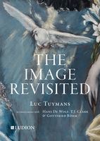 The Image Revisited: Luc Tuymans in Conversation with Hans De Wolf, T.J. Clark & Gottfried Böhm