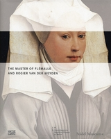 The Master of Flémalle and Rogier van der Weyden