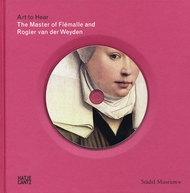 The Master of Flémalle and Rogier van der Weyden: Art to Hear Series