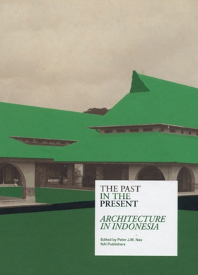 The Past in the Present: Architecture in Indonesia