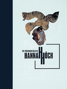 The Photomontages Of Hannah Höch