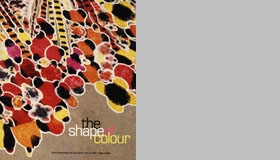The Shape Of Color: Excursions In Color Field Art, 1950-2005