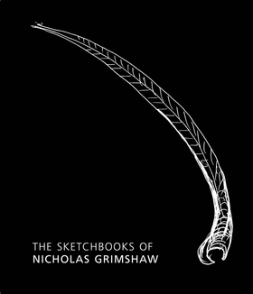 The Sketchbooks of Nicholas Grimshaw