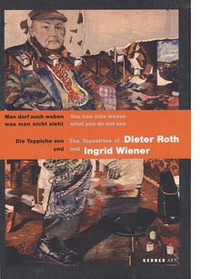 The Tapestries of Dieter Roth & Ingrid Wiener