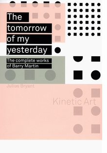 The Tomorrow of My Yesterday: The Complete Works of Barry Martin
