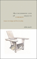 The Uncommon Life Of Common Objects