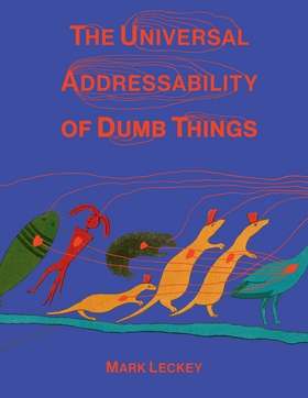 The Universal Addressability of Dumb Things