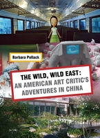 The Wild, Wild East: An American Art Critic's Adventures in China