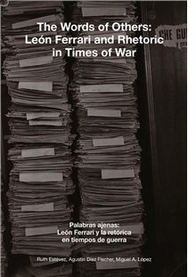 The Words of Others: León Ferrari and Rhetoric in Times of War