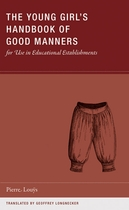 The Young Girl's Handbook of Good Manners for Use in Educational Establishments