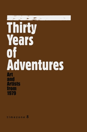 Thirty Years of Adventures: Art and Artists from 1979