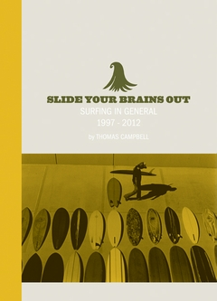 Thomas Campbell: Slide Your Brains Out