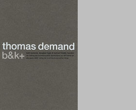 Thomas Demand: B&K+