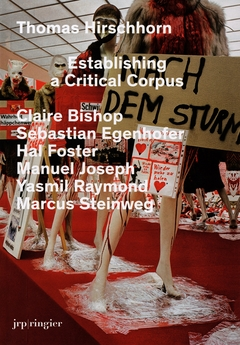 Thomas Hirschhorn: Establishing a Critical Corpus