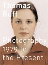 Thomas Ruff: 1979 to the Present