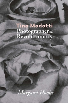 Tina Modotti: Photographer & Revolutionary