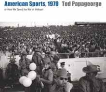 Tod Papageorge: American Sports, 1970