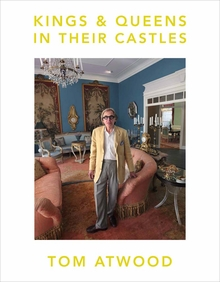 Tom Atwood: Kings & Queens in Their Castles