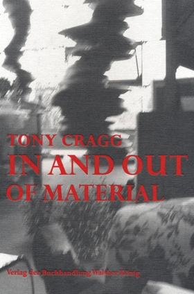 Tony Cragg: In and Out of Material