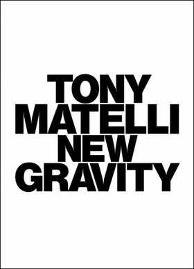 Tony Matelli: New Gravity