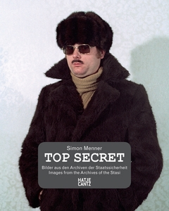 Top Secret: Images from the Stasi Archives
