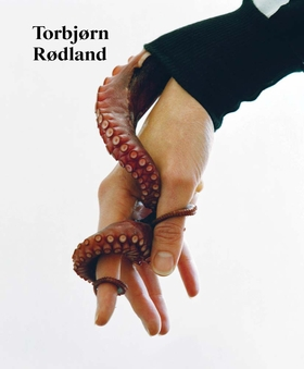 Torbjørn Rødland: The Touch That Made You