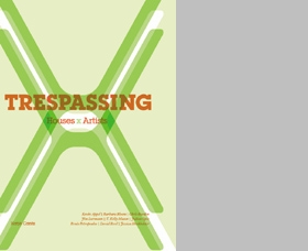 Trespassing: Houses X Artists