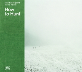 Trine Søndergaard & Nicolai Howalt: How to Hunt