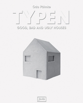 Typen: Good, Bad and Ugly Houses