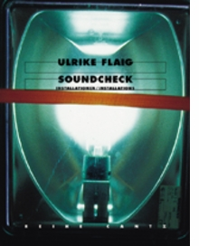 Ulrike Flaig: Soundcheck - Installations
