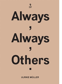 Ulrike Müller: Always, Always, Others