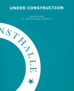 Under Construction: Perspectives on Institutional Practice