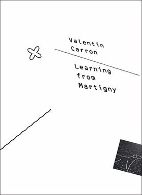 Valentin Carron: Learning from Martigny