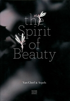 Van Cleef & Arpels: The Spirit of Beauty