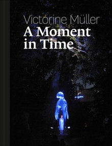 Victorine Müller: A Moment in Time
