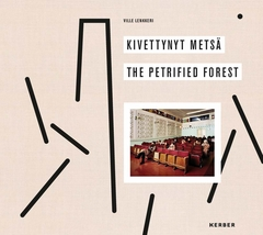 Ville Lenkkeri: The Petrified Forest
