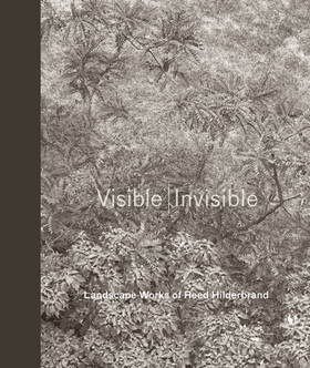 Visible|Invisible: Landscape Works of Reed Hilderbrand