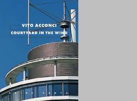 Vito Acconci: Courtyard In The Wind
