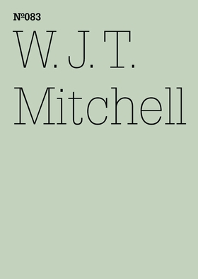 W.J.T. Mitchell: Seeing Madness, Insanity, Media, and Visual Culture
