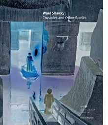Wael Shawky: Crusades and Other Stories