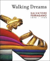 Walking Dreams: Salvatore Ferragamo, 1898-1960