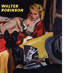 Walter Robinson: Paintings and Other Indulgences