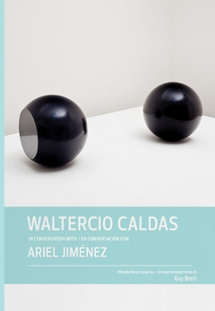 Waltercio Caldas in Conversation with Ariel Jiménez