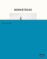Werkstücke: Making Objects into Houses
